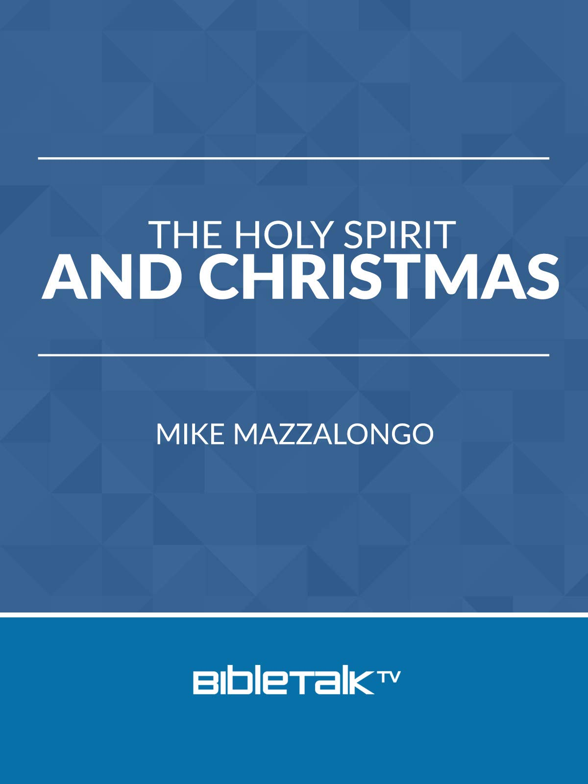 The Holy Spirit and Christmas