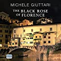 The Black Rose of Florence Audiobook by Michele Giuttari Narrated by Seán Barrett