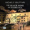 The Black Rose of Florence Hörbuch von Michele Giuttari Gesprochen von: Seán Barrett