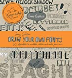 Draw Your Own Fonts: 30 Alphabets to Scribble, Sketch and Make Your Own