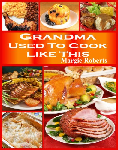 Grandma Used To Cook Like This by Margie Roberts