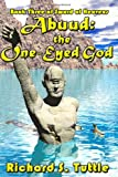 Abuud: The One-Eyed God: Sword Of Heavens, Book 3