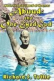 Abuud: The One-Eyed God: Sword Of Heavens, Book 3