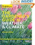 The Gardener's Guide to Weather and C...