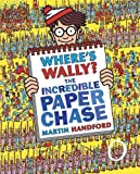 Martin Handford Where's Wally? The Incredible Paper Chase