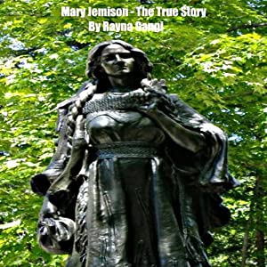 Mary Jemison: The True Story | [Rayna Gangi]