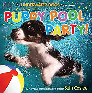 Book Cover: Puppy Pool Party!: An Underwater Dogs Adventure