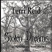 Stolen Dreams: The Mary O'Reilly Paranormal Mystery Series, Volume 14 | Terri Reid