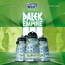 Dalek Empire 3.3 - The Survivors Audiobook by Nicholas Briggs Narrated by David Tennant, William Gaunt, Ishia Bennison, Steven Elder, Sarah Mowat