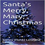 Santa's Merry, Mary, Christmas | Henry