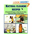 Natural Cleaning Recipes: 30 Essential Oils Recipes to Safely Clean Your Home, Protect your Children, and Save Money: (cleaning recipes, essential oil, coconut oil, cleaning house)