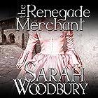 The Renegade Merchant: A Gareth & Gwen Medieval Mystery, Book 7 Hörbuch von Sarah Woodbury Gesprochen von: Laurel Schroeder