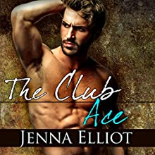 The Club: Ace: The Club Series, Book 2 (       UNABRIDGED) by Jenna Elliot Narrated by Nick J. Russo