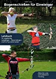Bogenschießen für Einsteiger: Bogensport für Einsteiger