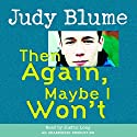 Then Again, Maybe I Won't (       UNABRIDGED) by Judy Blume Narrated by Justin Long
