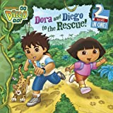 Dora and Diego to the Rescue! (Go Diego Go! (Simon))