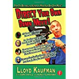 Direct Your Own Damn Movie! (Your Own Damn Film School {Series}) ~ Lloyd Kaufman
