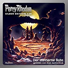 Der steinerne Bote (Perry Rhodan Silber Edition 129) Hörbuch von Marianne Sydow, H. G. Francis, Ernst Vlcek, Kurt Mahr Gesprochen von: Axel Gottschick