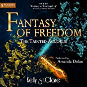 Fantasy of Freedom: The Tainted Accords, Book 4 | Kelly St. Clare