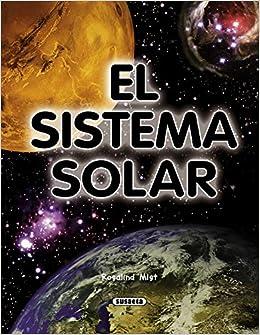 El sistema solar / The solar system (Spanish Edition): Rosalind Mist