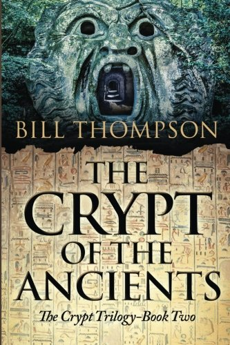The Crypt of the Ancients (The Crypt Trilogy) (Volume 2) PDF