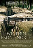 Major & Mrs. Holt's Concise Illustrated Battlefield Guide - The Western Front - North (Holts Battlefield Concise Gdes)