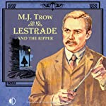 Lestrade and the Ripper (       UNABRIDGED) by M J Trow Narrated by M J Trow