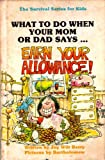 """Earn Your Allowance!"" (Survival Series for Kids What to Do When Your Mom Or Dad Says)"