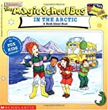 The Magic School Bus in the Arctic: A Book About Heat
