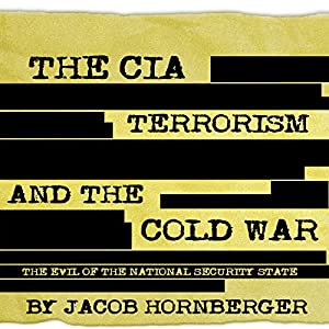 The CIA, Terrorism, and the Cold War Audiobook