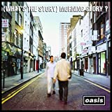 (Whats the Story) Morning Glory? (Deluxe Edition) [Remastered]