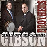 echange, troc Gibson Brothers - Help My Brother - Gibson Brothers 74549-2
