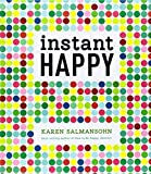 Instant Happy: 10-Second Attitude Makeovers (160774368X) by Salmansohn, Karen