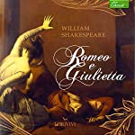 Romeo e Giulietta [Romeo and Juliet] | William Shakespeare