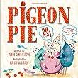 Pigeon Pie Oh My!