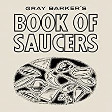 Gray Barker's Book of Saucers (       UNABRIDGED) by Gray Barker Narrated by Mark Barnard