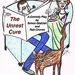 The Unrest Cure | Rob Groves,Simon Godziek