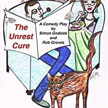 The Unrest Cure Audiobook by Rob Groves, Simon Godziek Narrated by Rob Groves, Eva Gray