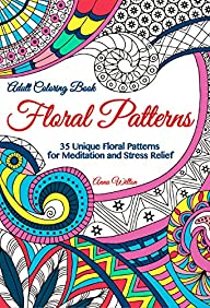 Adult Coloring Book: Floral Patterns….