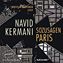 Sozusagen Paris Hörbuch von Navid Kermani Gesprochen von: Christian Brückner