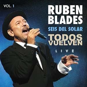 Ruben Blades - Todos Vuelven: Live 1 by Blades, Ruben - Amazon.com
