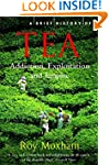 A Brief History of Tea (Brief Histories)