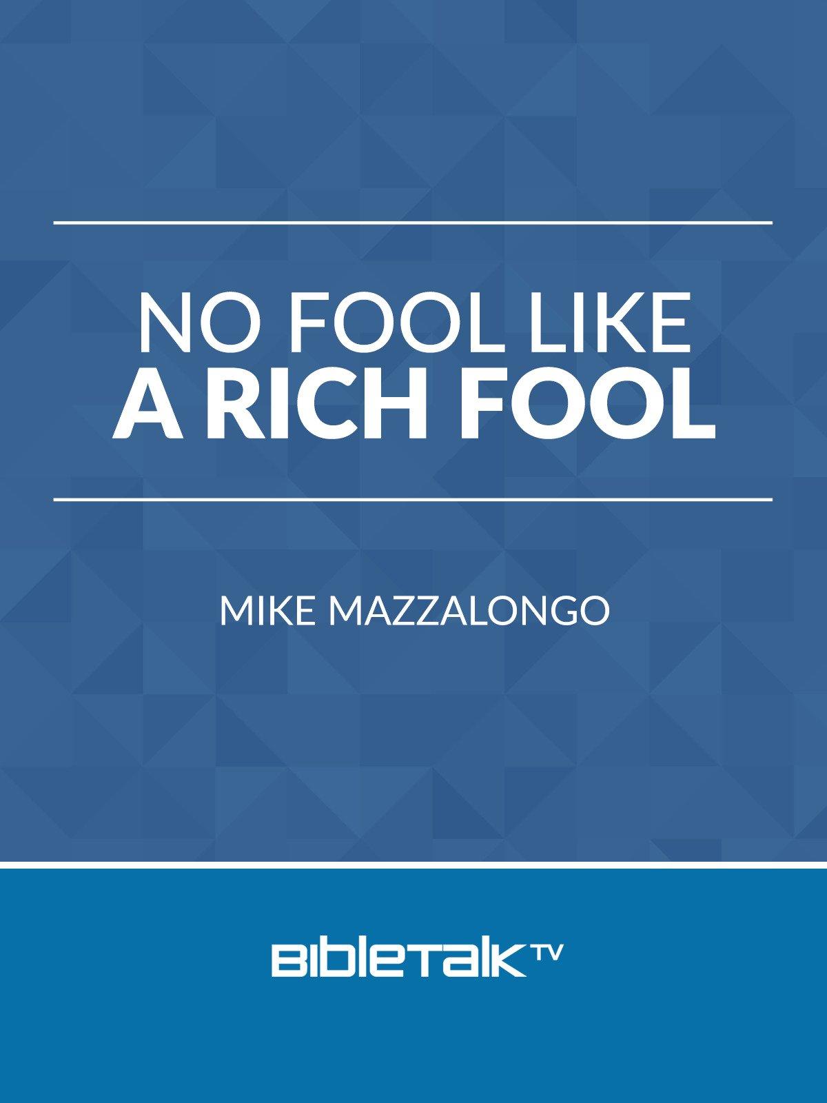 No Fool Like a Rich Fool