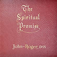 The Spiritual Promise (       UNABRIDGED) by John-Roger Narrated by John-Roger DSS