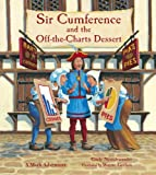 Sir Cumference and the Off-the-charts Dessert (1570911991) by Cindy Neuschwander