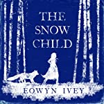 The Snow Child | Eowyn Ivey