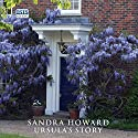 Ursula's Story Audiobook by Sandra Howard Narrated by Jilly Bond