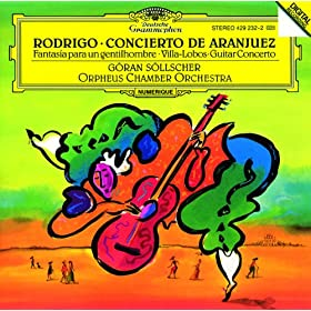 Rodrigo: Concierto de Aranjuez / Villa-Lobos: Guitar Concerto