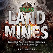 Land Mines: Lessons to Keep Your Rural Real Estate Deals from Blowing Up Audiobook by Pat Porter Narrated by Pat Porter