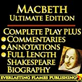 img - for MACBETH by WILLIAM SHAKESPEARE - KINDLE ULTIMATE EDITION - Full Play PLUS ANNOTATIONS, 3 AMAZING COMMENTARIES and FULL LENGTH BIOGRAPHY - With detailed TABLE OF CONTENTS - PLUS MORE book / textbook / text book